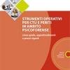 Strumenti operativi per CTU e Periti in ambito psicoforense – linee guida, approfondimenti e prassi vigenti