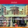 28, 29 settembre. Milano. Adolescenti e giovani adulti in comunità. Percorsi e reti sociali